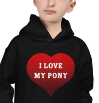 I Love My Pony Kids Hoodie. For the pony rider and pony lover. - $27.79