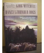Dance Of The Thunder Dogs by Kirk Mitchell (2004) - $5.99