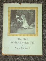 The Girl with the Donkey Tail by Anne Rockwell HB DJ - $2.00