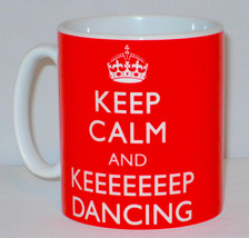 Keep Calm & Keeeeeeep Dancing Mug Can Personalise Great Strictly Fan Kee... - $11.79
