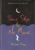 Time Stops for No Mouse by Michael Hoeye 0399238786 - $3.00