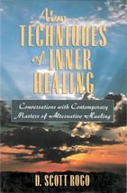 New Techniques of Inner Healing by D. Scott Rogo 156924930x - $6.00