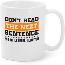 Do Not Read The Next Sentence You Rebel Coffee Mug - $16.95
