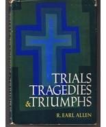 Trials Tragedies & Triumphs by R. Earl Allen - ... - $6.00