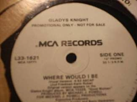 Gladys Knight - Where Would I Be - MCA Records L33-1621 - PROMO - $3.00