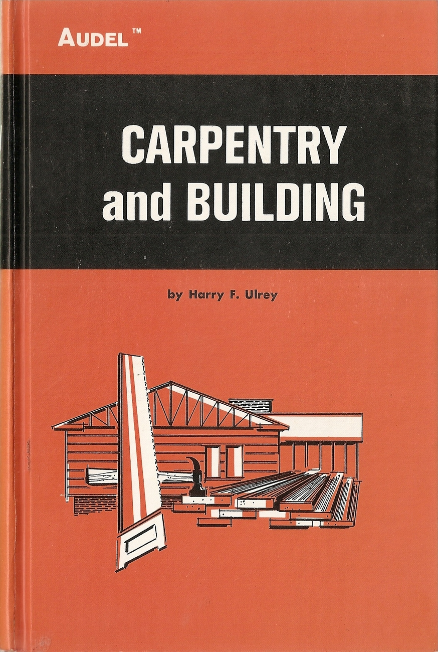 Carpentry & Building by Ulrey, Harry F