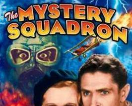 THE MYSTERY SQUADRON, 12 Chapter serial - $19.99