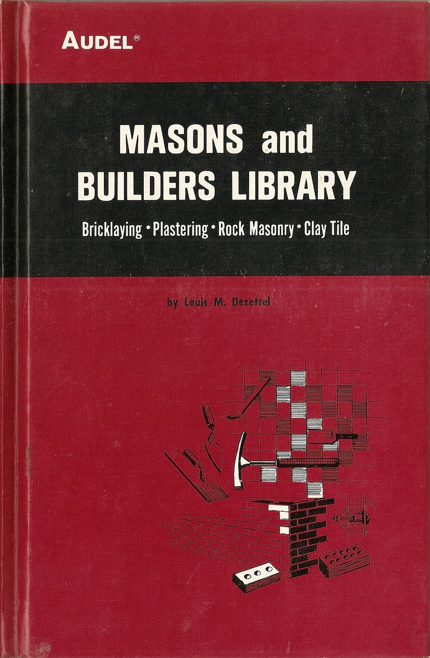 Mason's and Builder's Library: Bricklaying, Plastering, Rock
