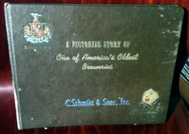 Pictorial Story of One Of America's Oldest Breweries Schmidt - $185.99