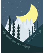 The Mountains Are Calling - 16x20 Poster Print - $18.99