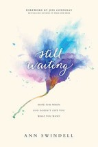 Still Waiting: Hope for When God Doesn't Give You What You Want [Paperba... - $8.86