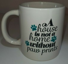 """NEW animal Lover's Coffee Mug """"A House Is Not A Home Without Paw Prints""""  - $8.17"""