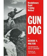 Gun Dog, Revolutionary Rapid Training Method: Richard Wolters: New Hardc... - $22.28