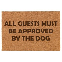 Coir Door Mat Entry Doormat All Guests Must Be Approved By The Dog Funny - $24.74+