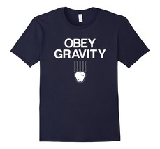 New Tee - Science quotes Obey Gravity T shirt - Men Women Men - $19.95+
