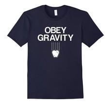 New Tee - Science quotes Obey Gravity T shirt - Men Women Men - €13,27 EUR+