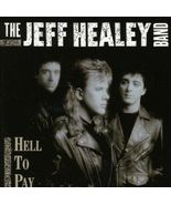 The Jeff Healey Band  (Hell to Pay) CD - $2.50
