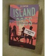 Island Dogs B.M. Simpson AUTOGRAPHED COPY 2015 Paperback - $9.85