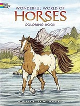 Wonderful World of Horses Coloring Book Dover Nature Coloring Book
