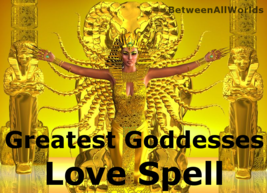 Greatest Goddesses Of Love Spell Obsession Passion Sexy Magnetic Appeal ... - $169.00