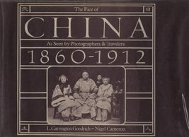 The Face of China as seen by photographers & travelers, 1860-1912 Nigel Cameron  image 1