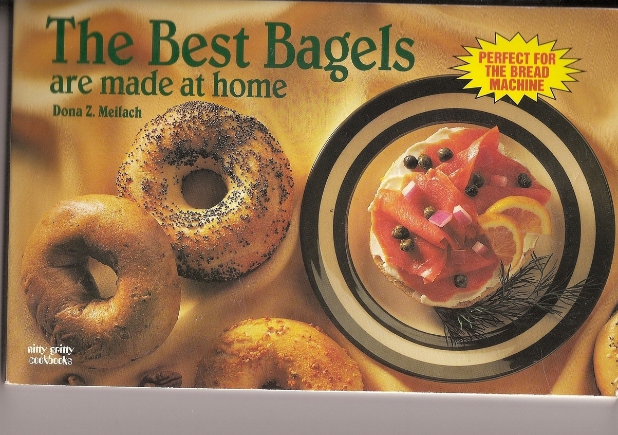 The Best Bagels Are Made at Home Cookbook Dona Z Meilach