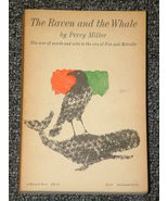 The Raven and the Whale by Perry Miller era of Poe and Melville - $1.50