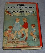 Four Little Bloosoms at Brookside Farm Mabel Hawley 1920 Series Book - $14.95