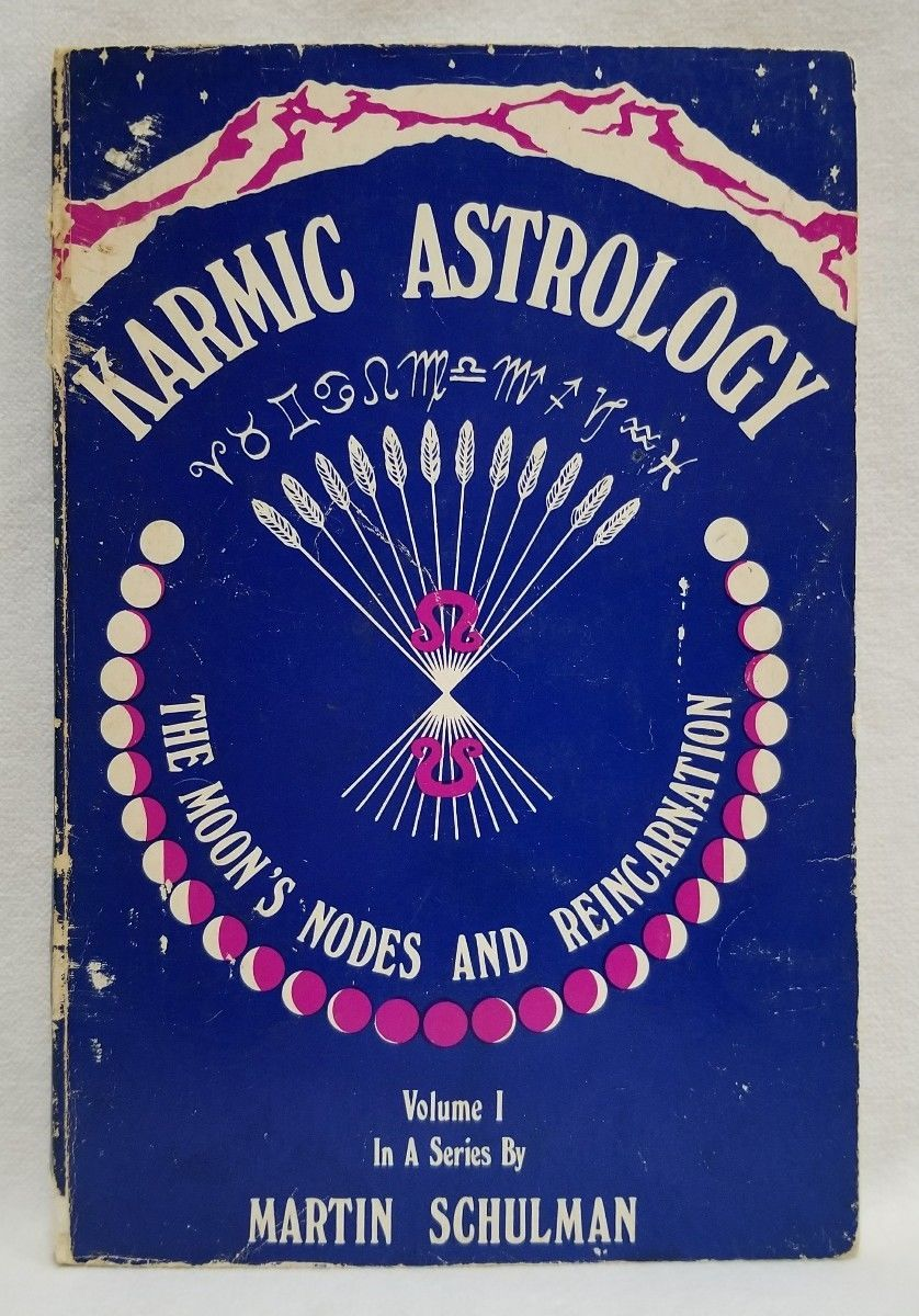 Karmic Astrology The Moon's Nodes and Reincarnation Volume 1 by Martin Schulman image 6