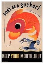 W.D., A.G.O. Art Project Poster: Don't Be A Sucker - Keep Your Mouth Shut Circa - $19.95