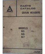 Allis Chalmers N5, N6, N7 Grain Headers Parts Manual - $18.00