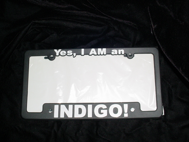 License Plate Frame Yes, I AM an Indigo!