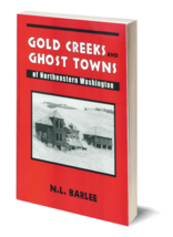 Gold Creeks & Ghost Towns of Northeast Washington - $17.95