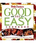 Betty Crocker's Good and Easy Cookbook: The Quick Way to Get Dinner on t... - $24.99