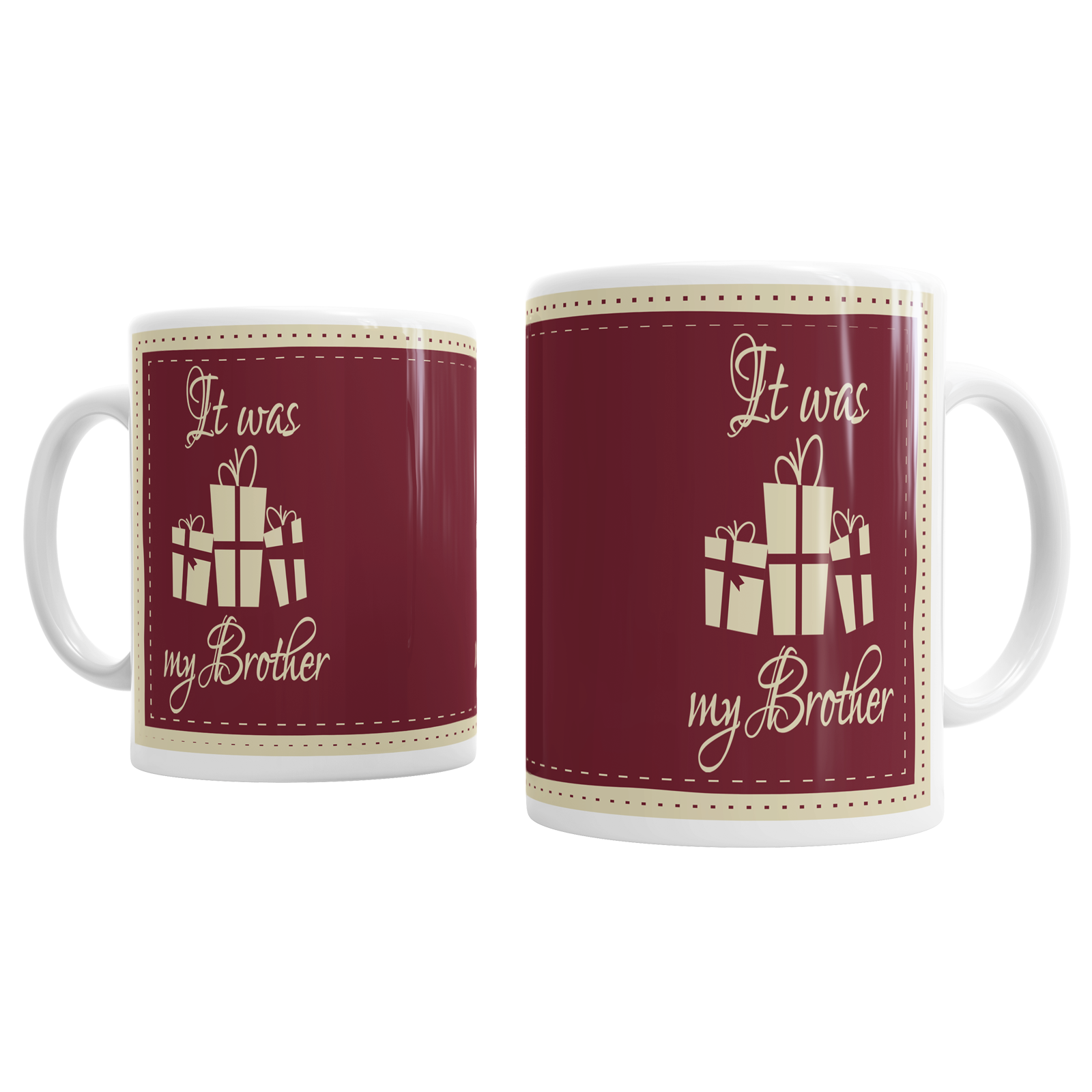 It Was My Brother Christmas Ceramic Novelty Coffee Mug Gift