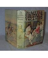 Annie Fellows Johnson book, The Little Colonel's Christmas Vacation 1905 - $24.95