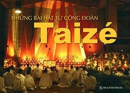 Những bài hát từ cộng ðoàn Taizé Vietnamese Resource - Assembly Edition