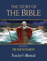 The Story of the Bible: Vol. I - The Old Testament (Teacher's Manual)