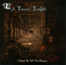 Life Toward Twilight - I Swear By All the Flowers CD Ambient - $6.00
