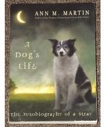 A Dog's Life The Autobiography of a Stray by An... - $1.00