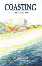 Coasting: An Expanded Guide to the Northern Gulf Coast [Paperback] [Nov 01, 1998