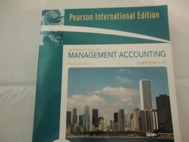 Introduction to Management Accounting: Chapter 1-17 (14th International ... - $495.00