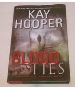 HC book Blood Ties by Kay Hooper 2010 1st Ed - $2.00