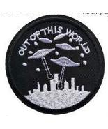 Out of This World - UFO Funny Patch #4-3 inch - $5.89