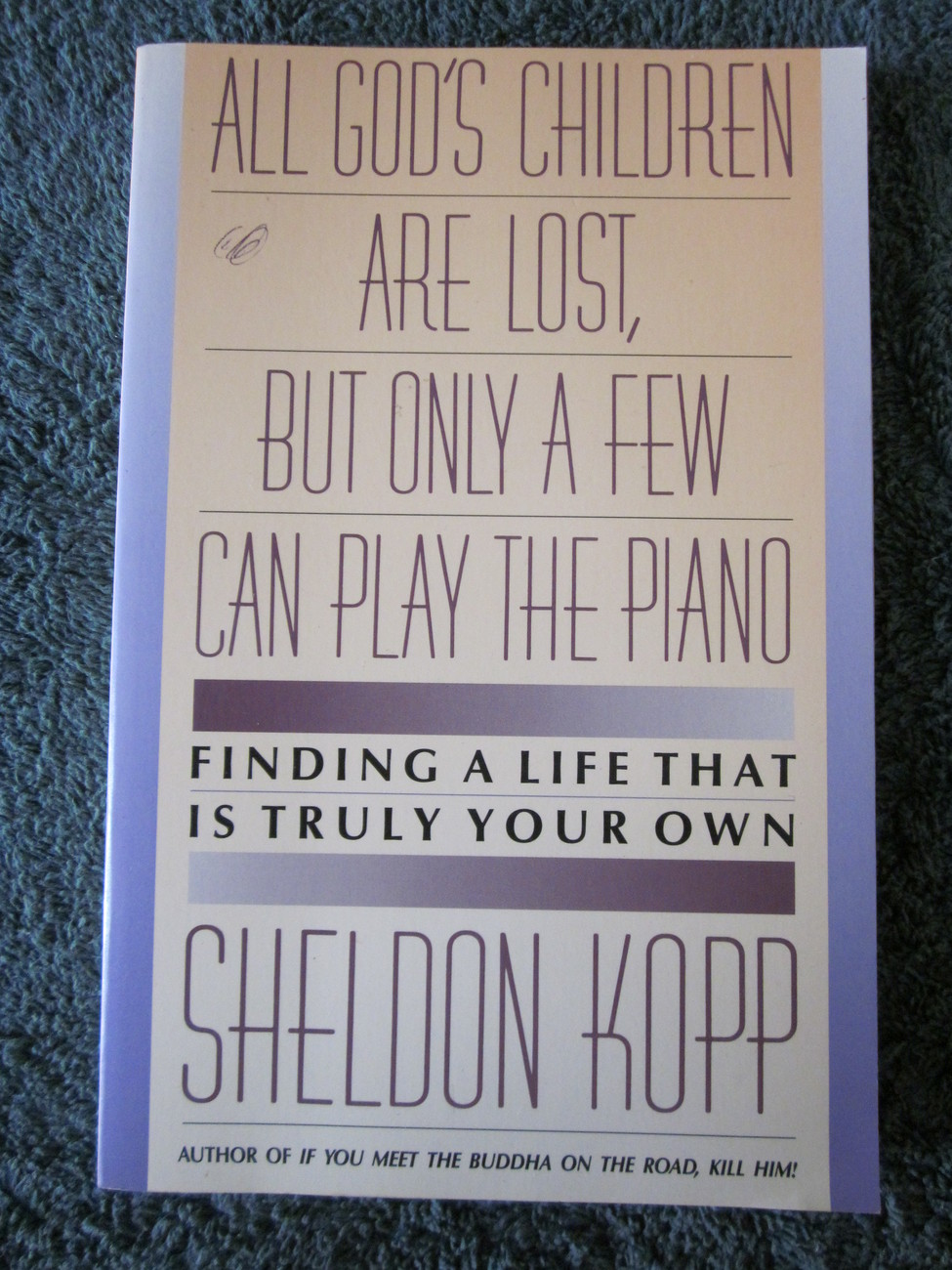 All God's Children Are Lost, Only A Few Play Piano S. Kopp