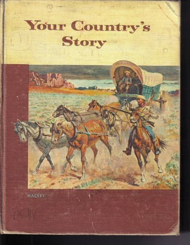 Your Country's Story: Pioneers, Builders, Leaders by Margaret Mackey,1953 HC