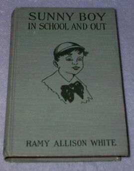 Sunny Boy In School and Out 1921 Ramy White Juvenile Series Book