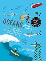 Oceans in 30 Seconds: 30 cool topics for junior marine explorers explain... - $5.93