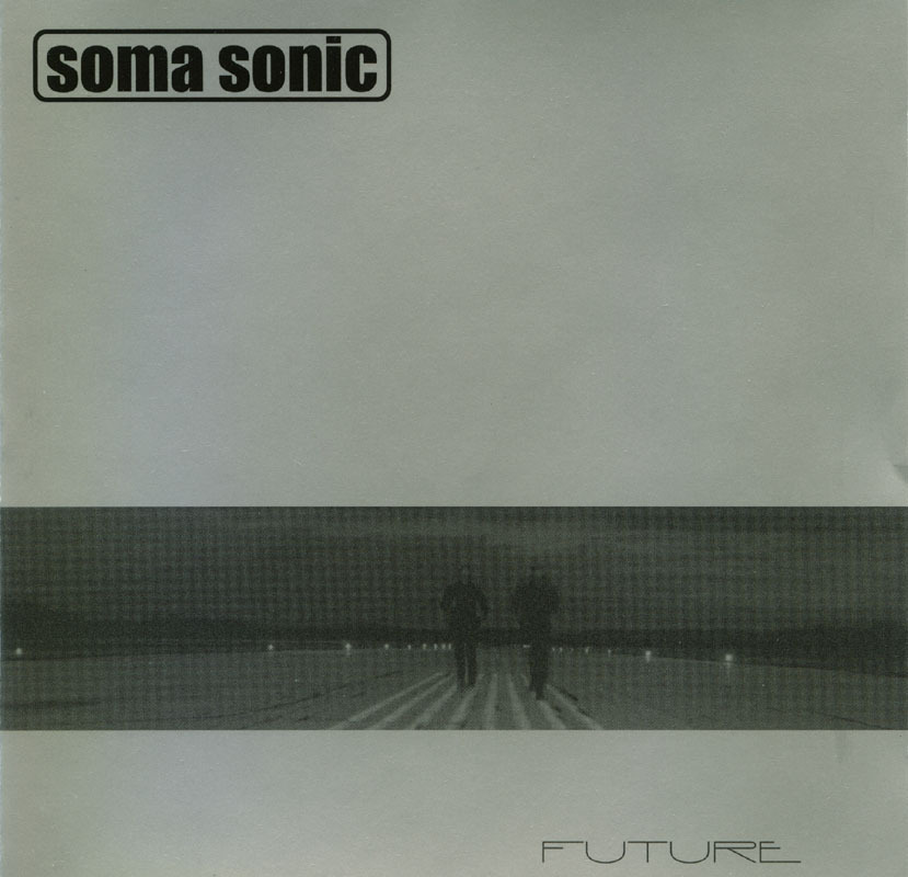 Soma Sonic - Future CD Ambient Trip Hop