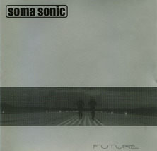 Soma Sonic - Future CD Ambient Trip Hop  - $5.00